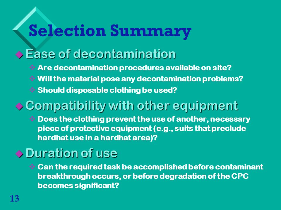 Selection Summary Ease of decontamination