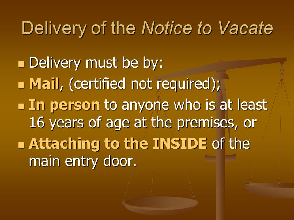 Delivery of the Notice to Vacate