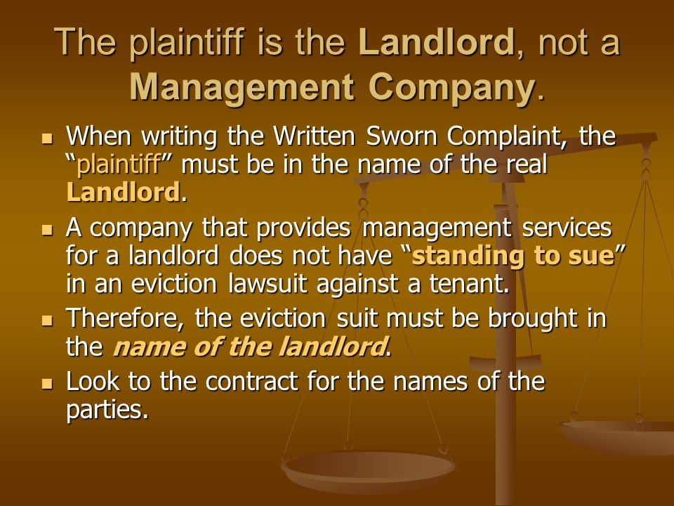 The plaintiff is the Landlord, not a Management Company.