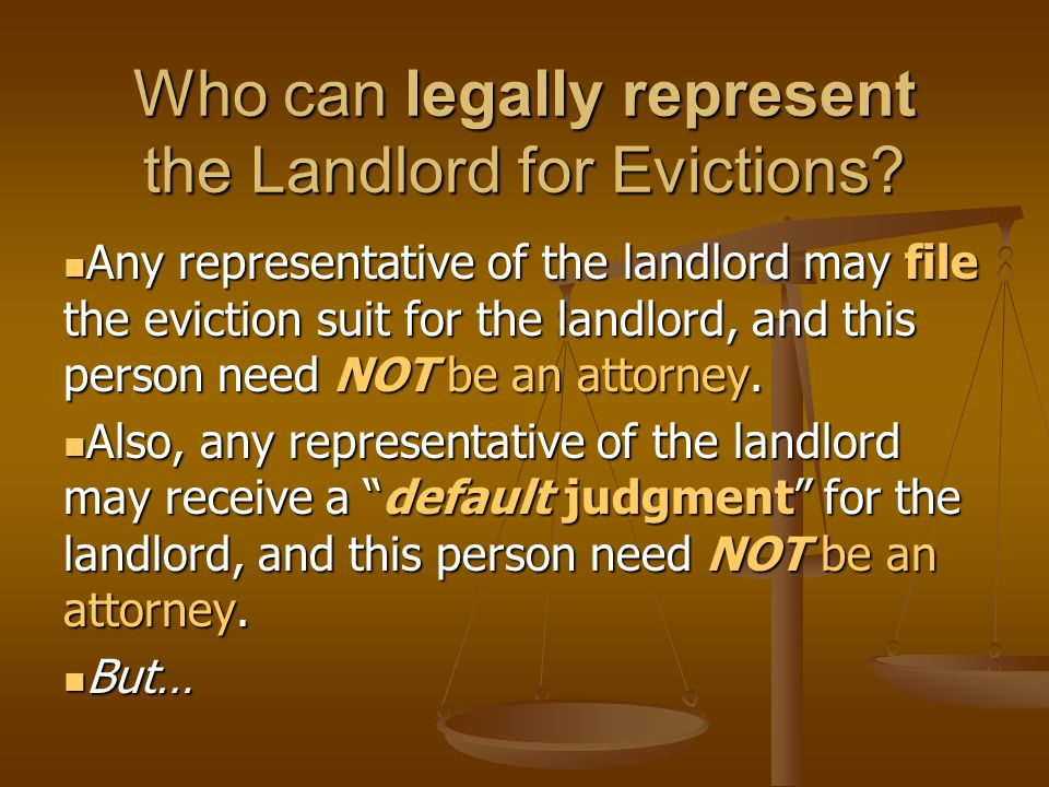 Who can legally represent the Landlord for Evictions