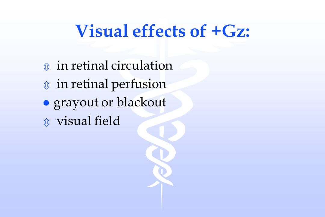 Visual effects of +Gz: in retinal circulation in retinal perfusion