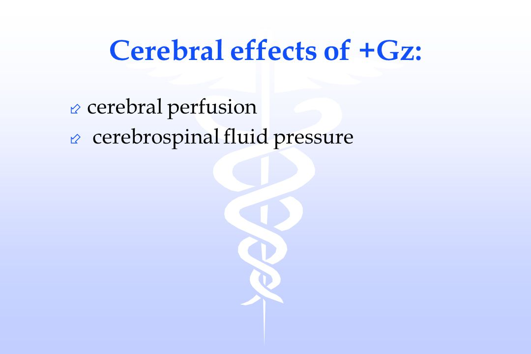 Cerebral effects of +Gz: