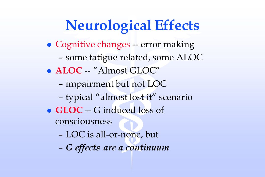 Neurological Effects Cognitive changes -- error making