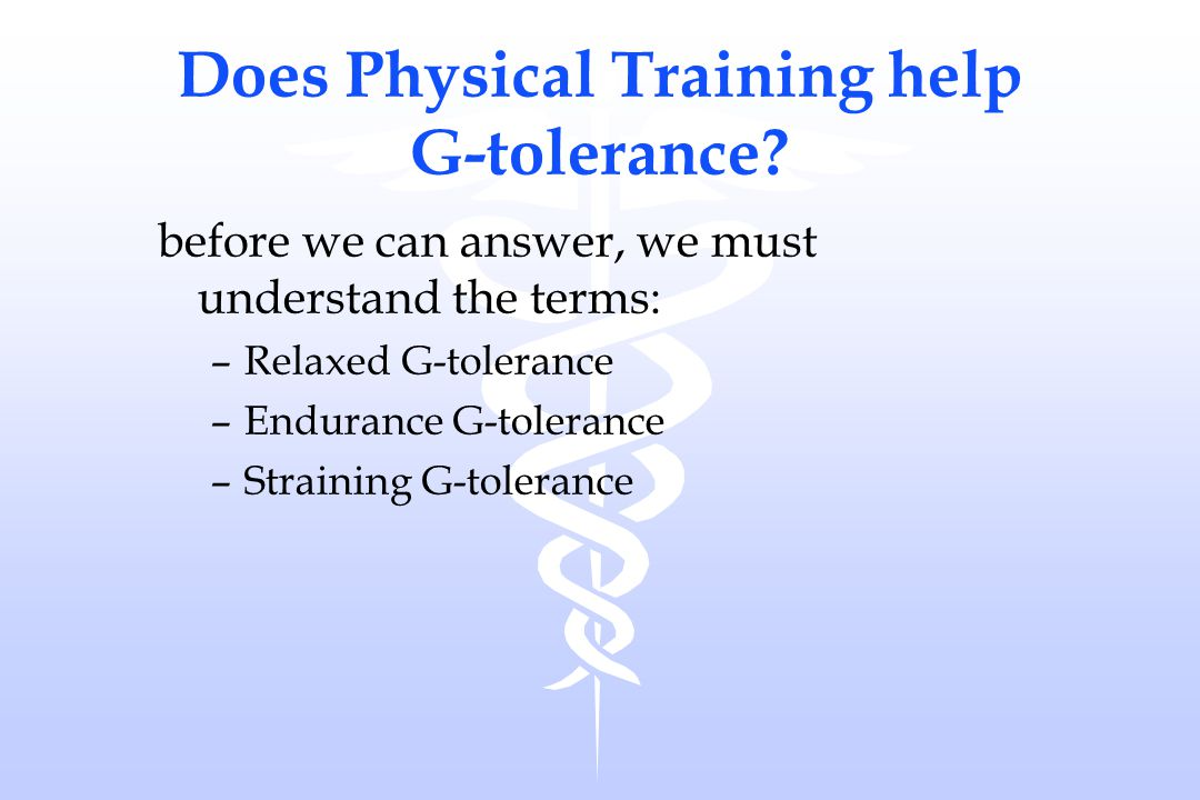 Does Physical Training help G-tolerance