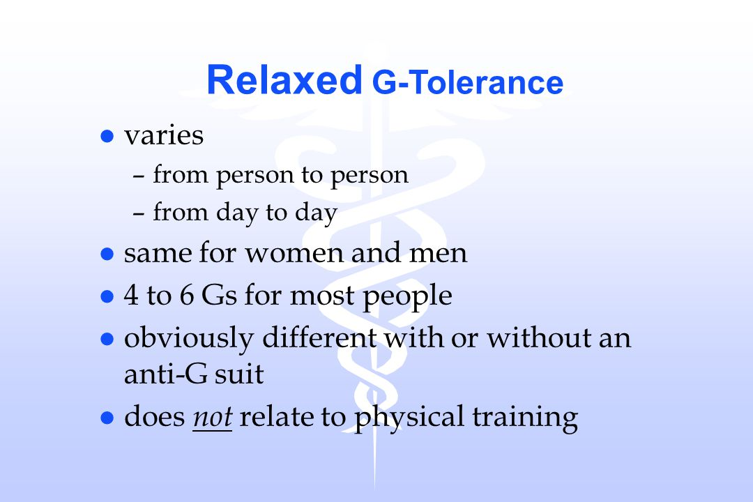 Relaxed G-Tolerance varies same for women and men