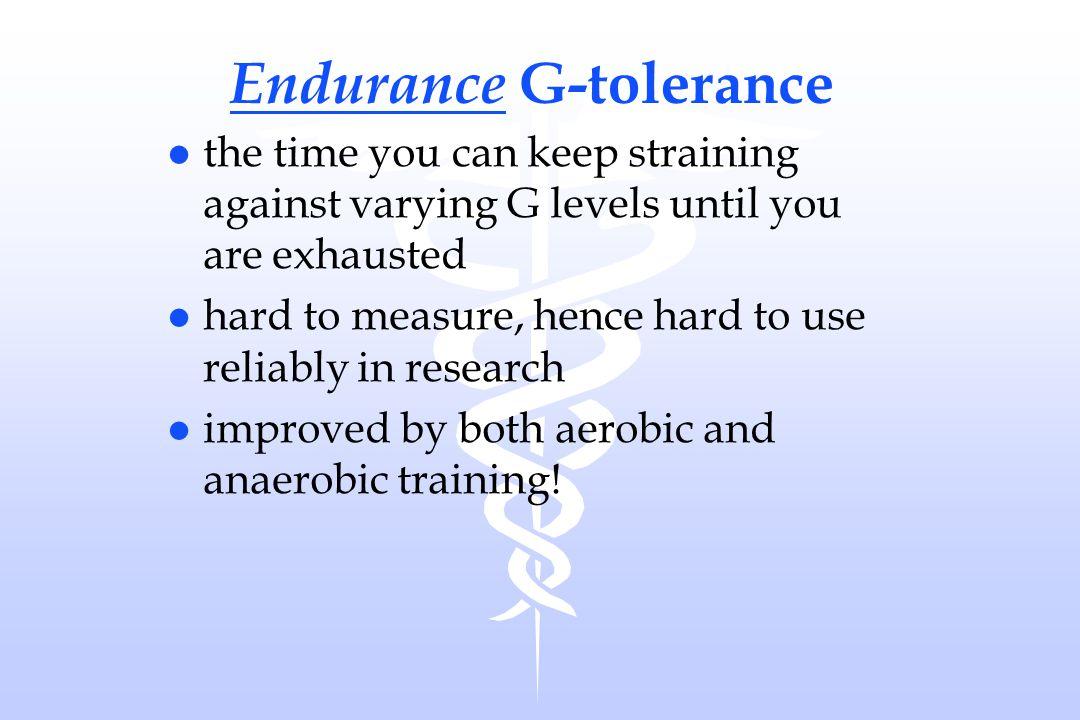 Endurance G-tolerance