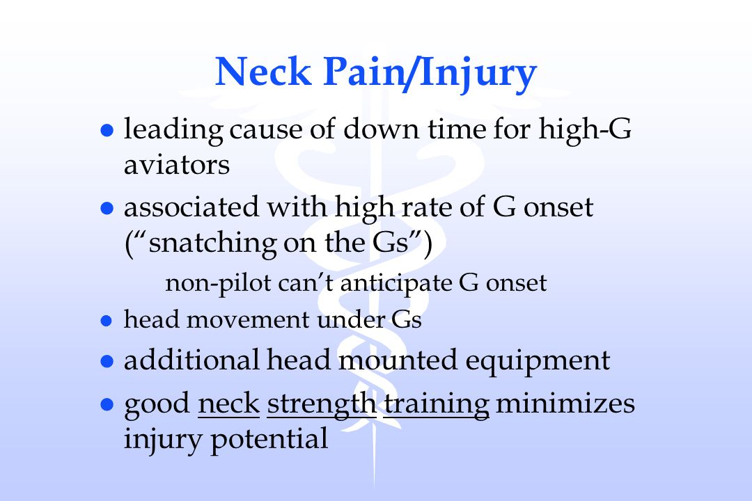 Neck Pain/Injury leading cause of down time for high-G aviators