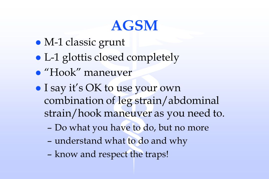 AGSM M-1 classic grunt L-1 glottis closed completely Hook maneuver