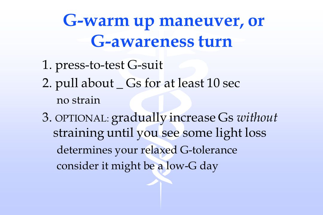 G-warm up maneuver, or G-awareness turn