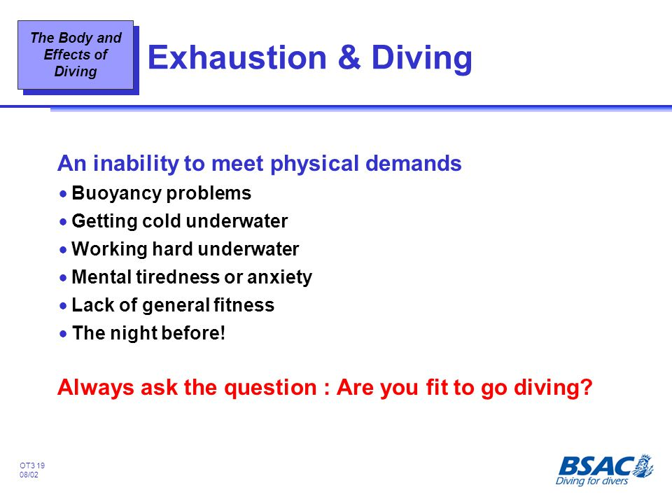 Exhaustion & Diving An inability to meet physical demands