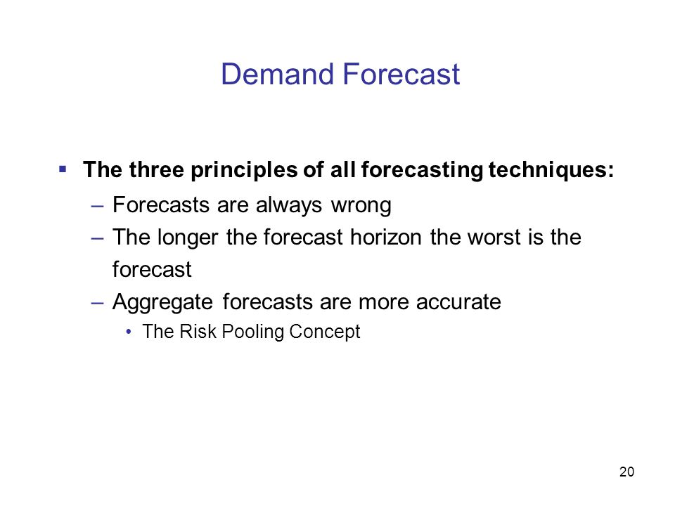 Demand Forecast The three principles of all forecasting techniques: