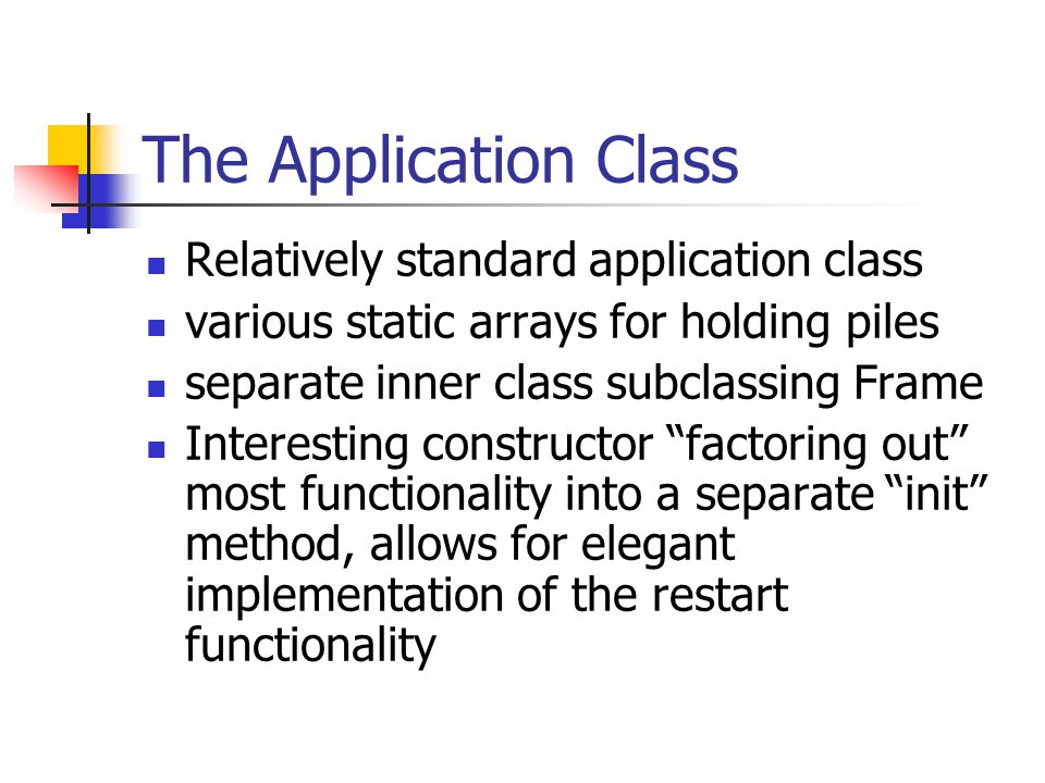 The Application Class Relatively standard application class