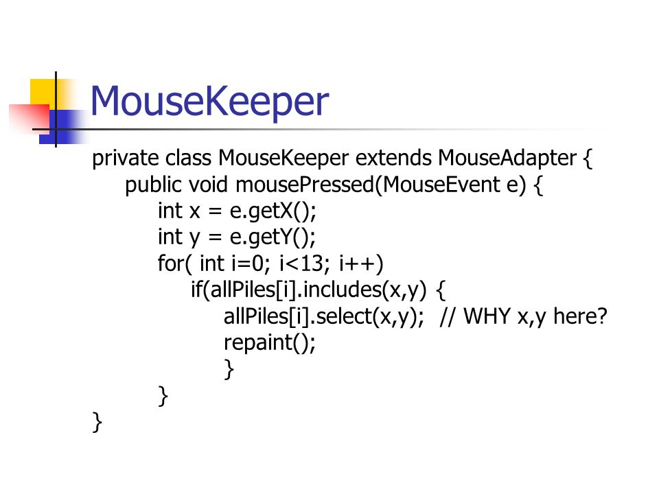 MouseKeeper private class MouseKeeper extends MouseAdapter {
