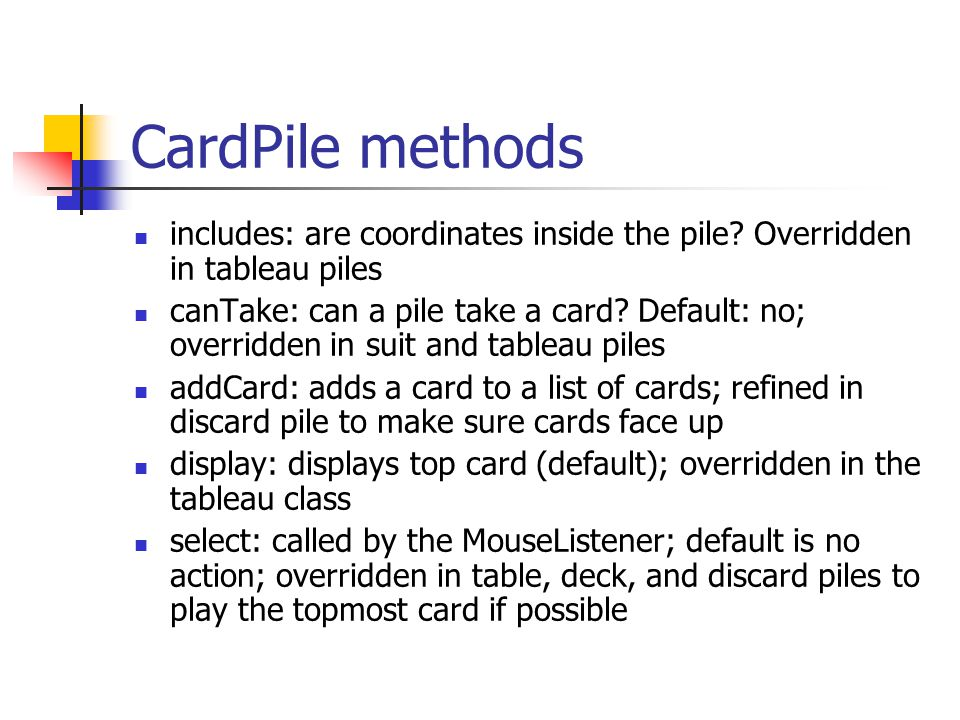 CardPile methods includes: are coordinates inside the pile Overridden in tableau piles.