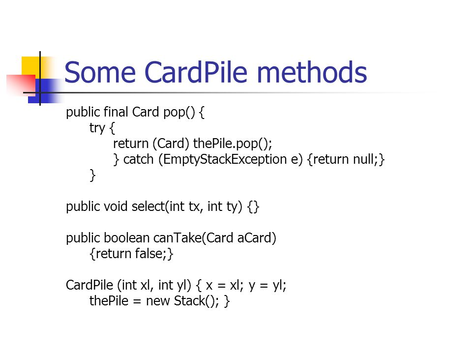 Some CardPile methods public final Card pop() { try {