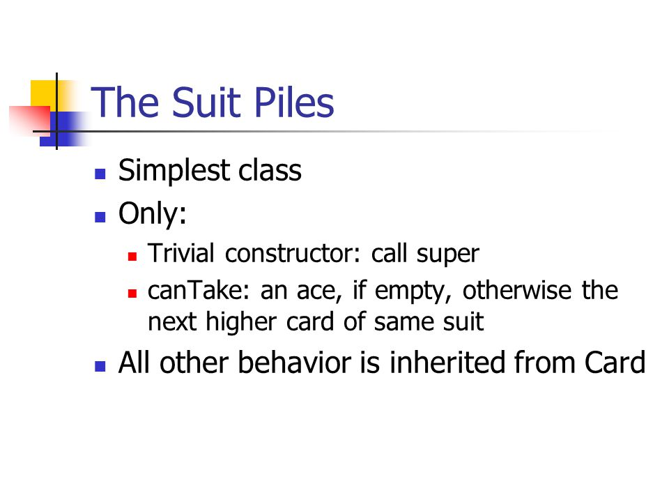 The Suit Piles Simplest class Only: