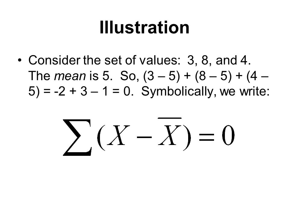 Illustration Consider the set of values: 3, 8, and 4.