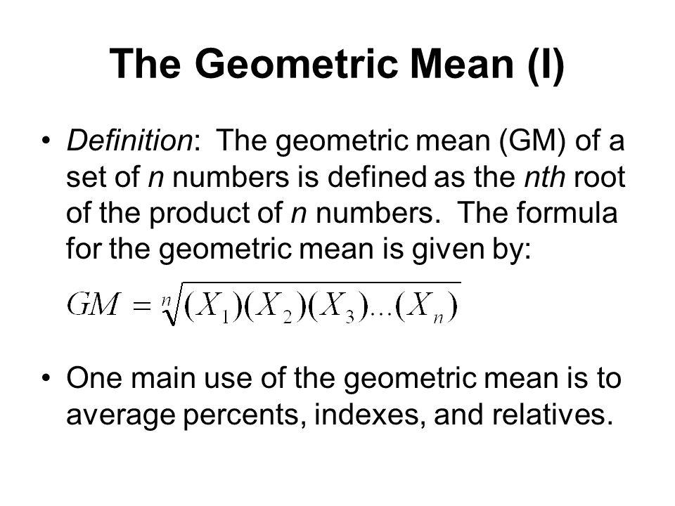 The Geometric Mean (I)