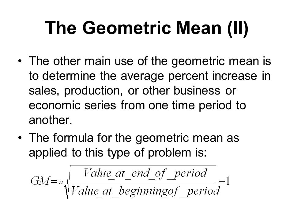 The Geometric Mean (II)