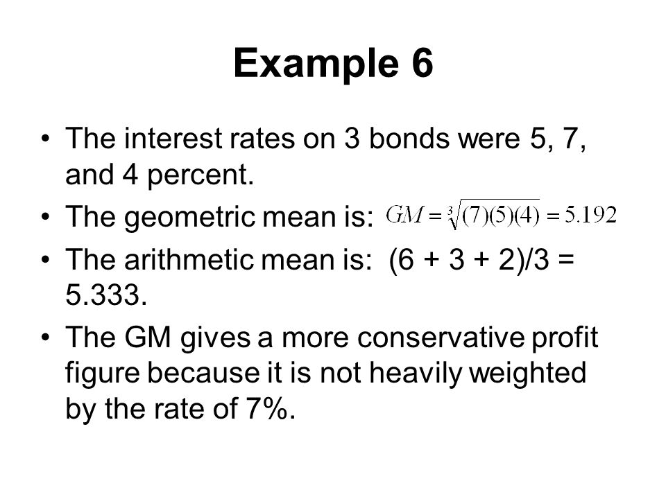Example 6 The interest rates on 3 bonds were 5, 7, and 4 percent.