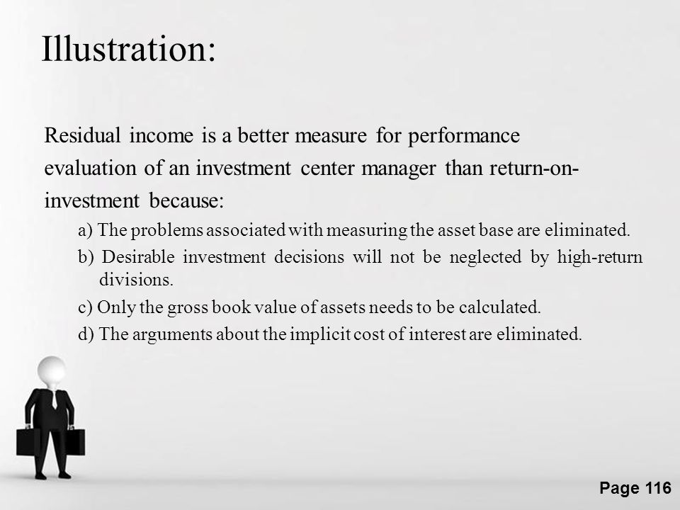 Illustration: Residual income is a better measure for performance