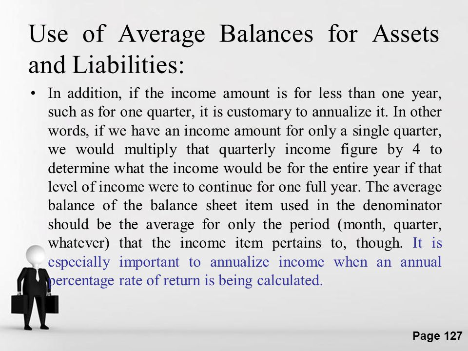 Use of Average Balances for Assets and Liabilities: