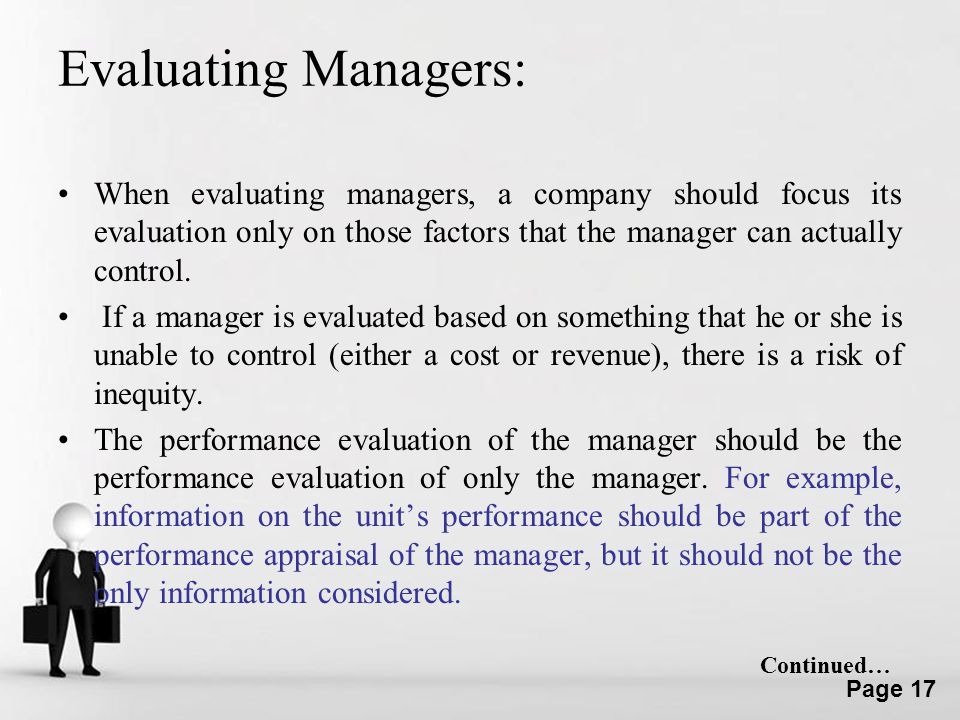 Evaluating Managers: When evaluating managers, a company should focus its evaluation only on those factors that the manager can actually control.