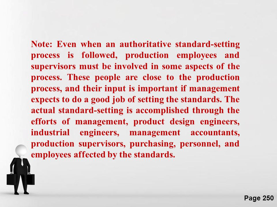 Note: Even when an authoritative standard-setting process is followed, production employees and supervisors must be involved in some aspects of the process.