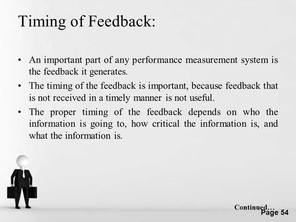 Timing of Feedback: An important part of any performance measurement system is the feedback it generates.