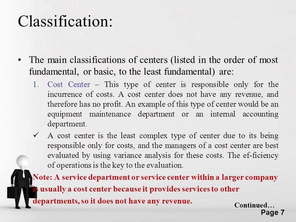 Classification: The main classifications of centers (listed in the order of most fundamental, or basic, to the least fundamental) are:
