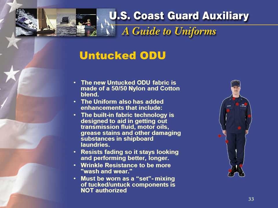 Untucked ODU The new Untucked ODU fabric is made of a 50/50 Nylon and Cotton blend. The Uniform also has added enhancements that include: