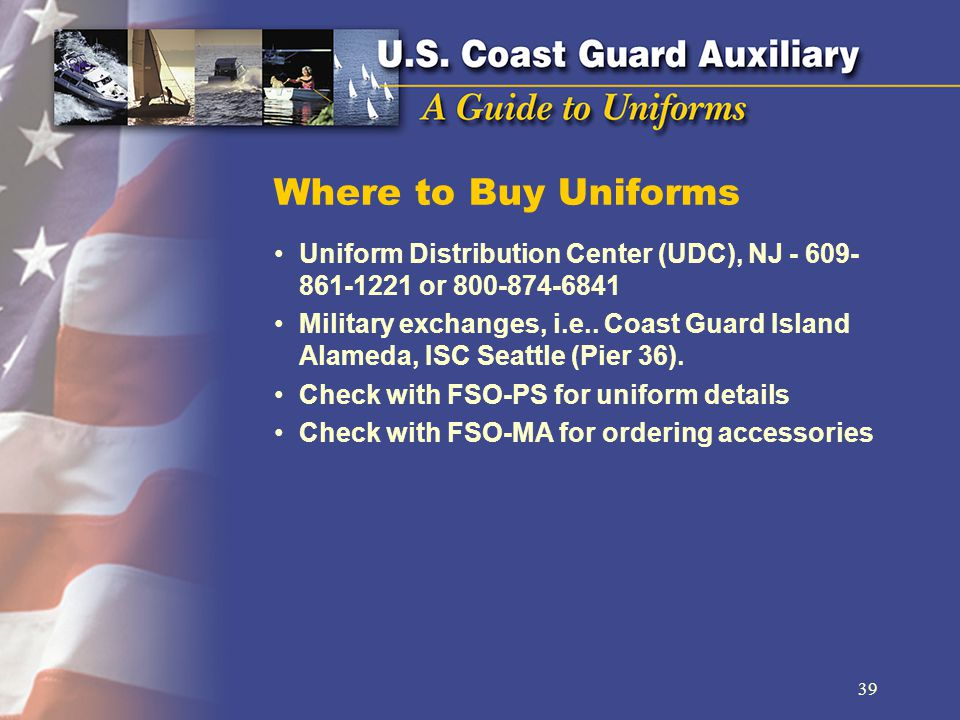 Where to Buy Uniforms Uniform Distribution Center (UDC), NJ - 609-861-1221 or 800-874-6841.