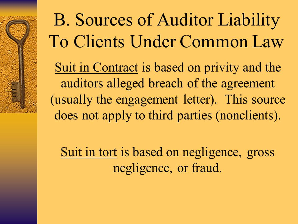 B. Sources of Auditor Liability To Clients Under Common Law