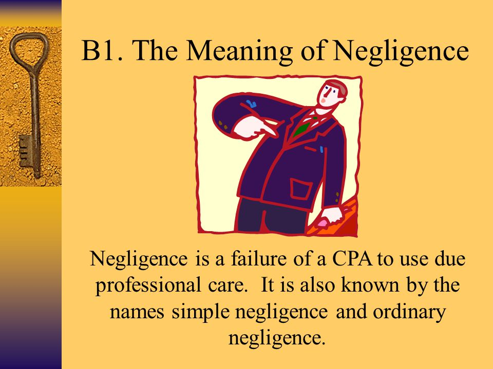 B1. The Meaning of Negligence