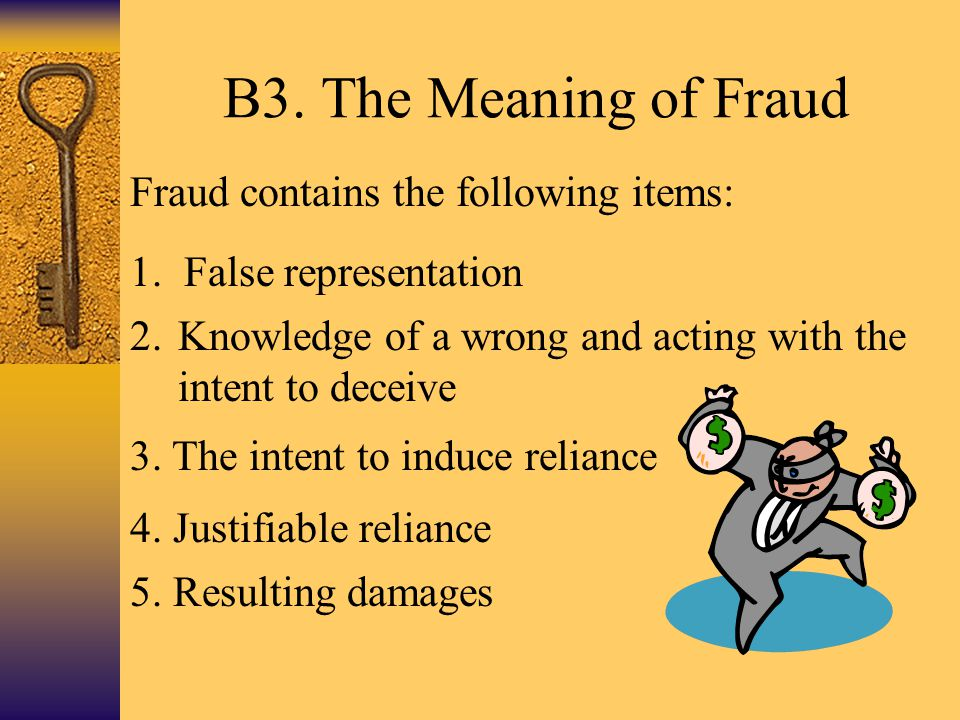 B3. The Meaning of Fraud Fraud contains the following items: