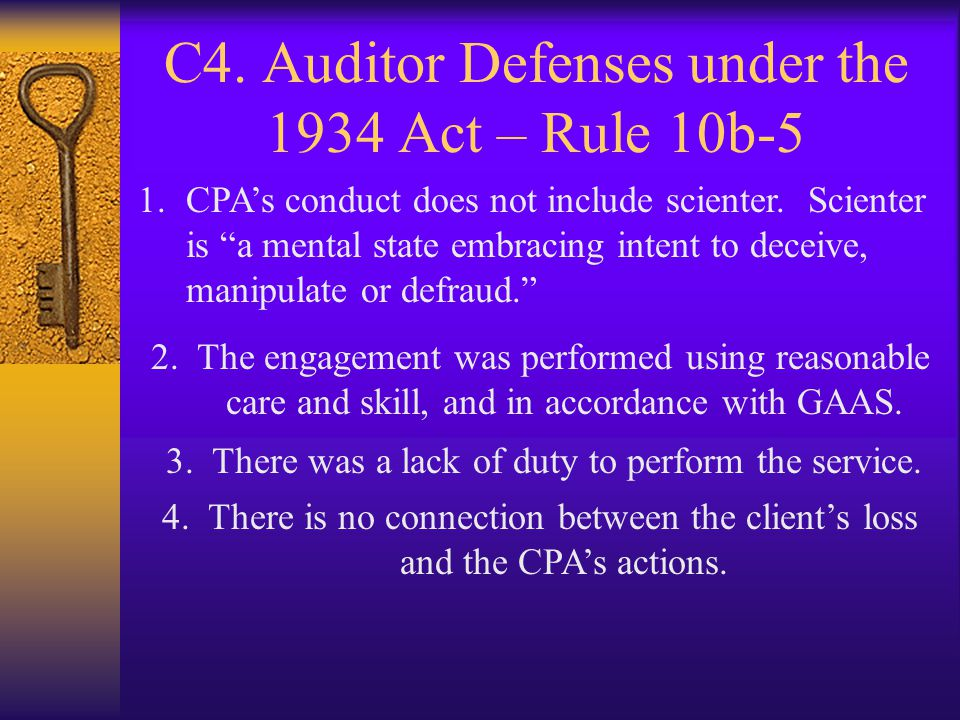 C4. Auditor Defenses under the 1934 Act – Rule 10b-5