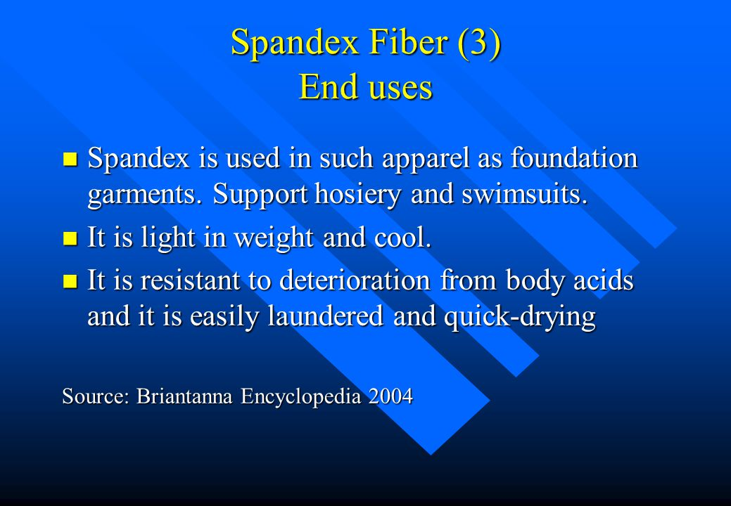 Spandex Fiber (3) End uses
