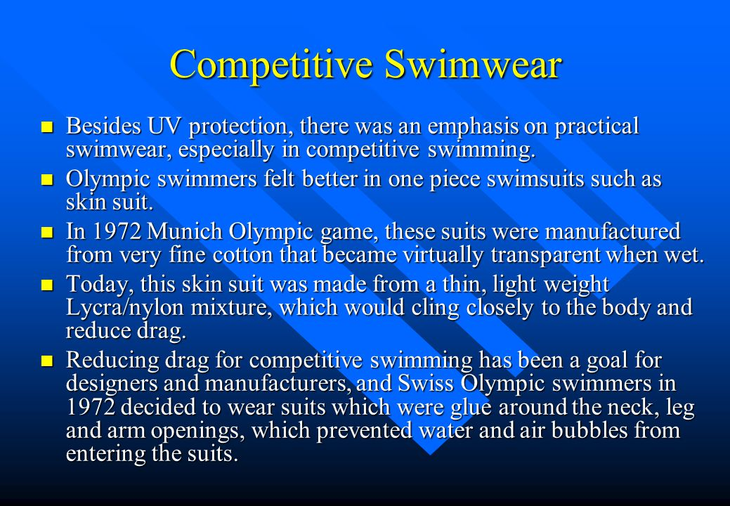 Competitive Swimwear Besides UV protection, there was an emphasis on practical swimwear, especially in competitive swimming.