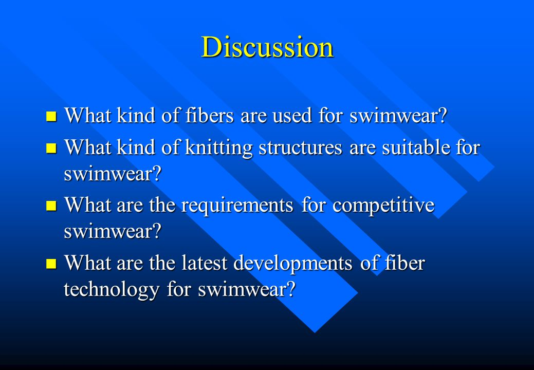 Discussion What kind of fibers are used for swimwear