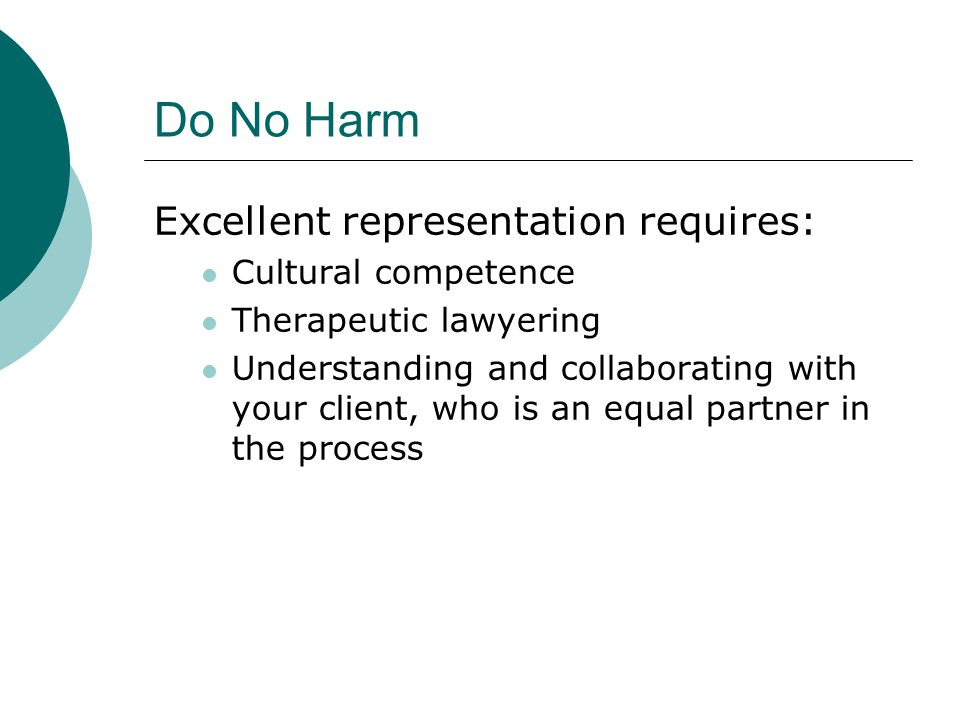 Do No Harm Excellent representation requires: Cultural competence
