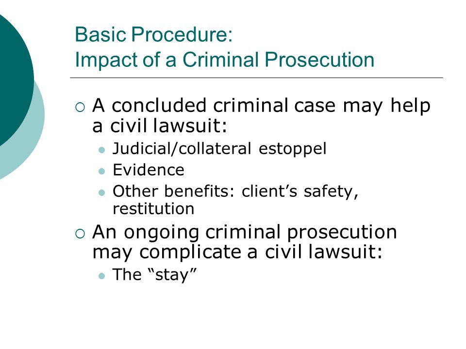 Basic Procedure: Impact of a Criminal Prosecution