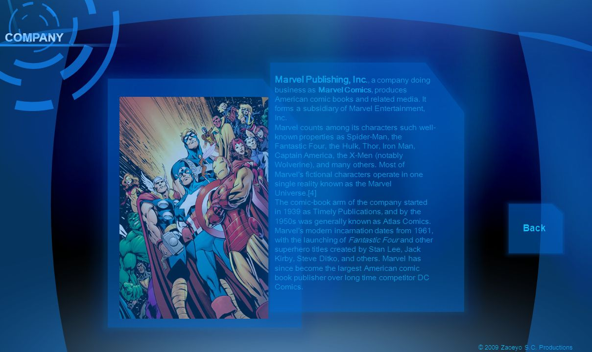 Marvel Publishing, Inc., a company doing business as Marvel Comics, produces American comic books and related media. It forms a subsidiary of Marvel Entertainment, Inc.