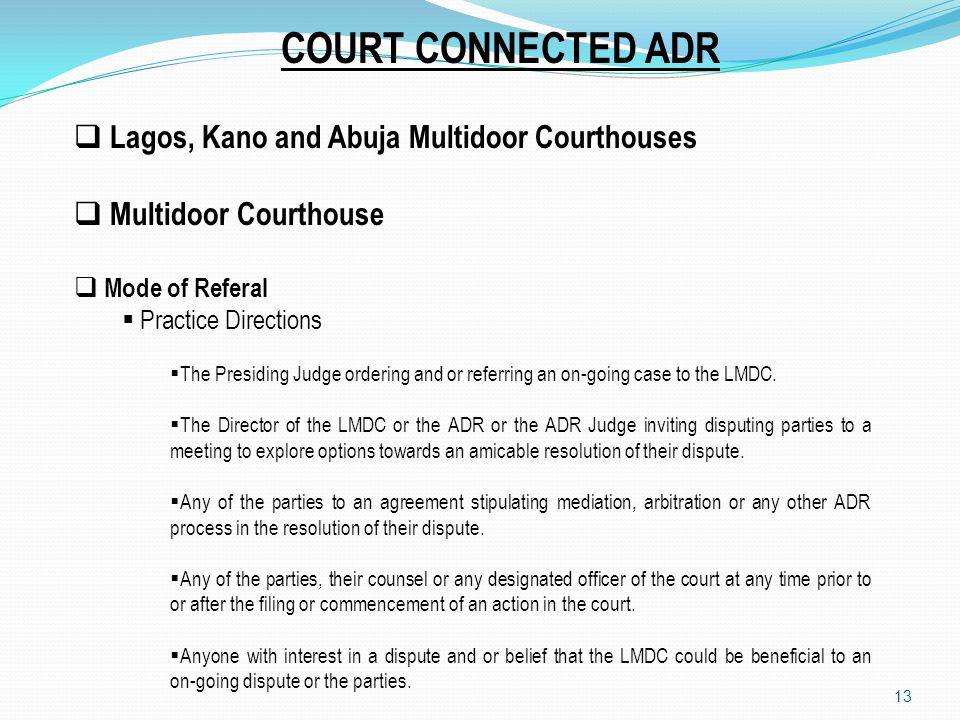 COURT CONNECTED ADR Lagos, Kano and Abuja Multidoor Courthouses