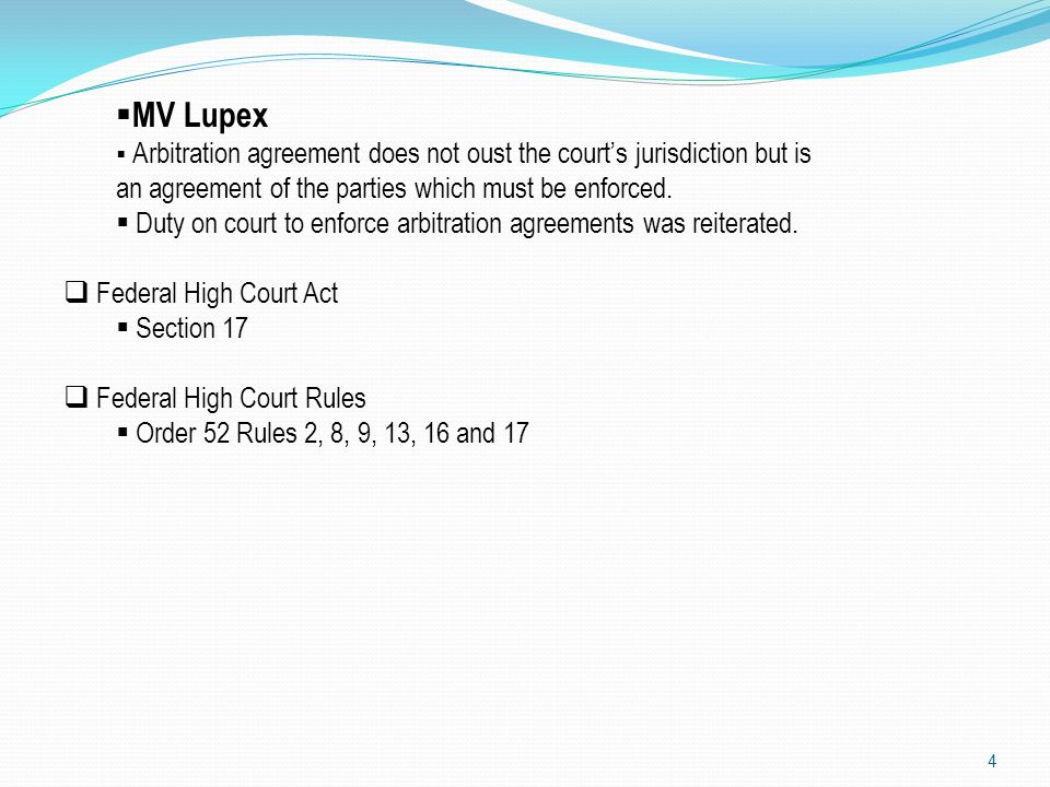 MV Lupex Arbitration agreement does not oust the court's jurisdiction but is an agreement of the parties which must be enforced.