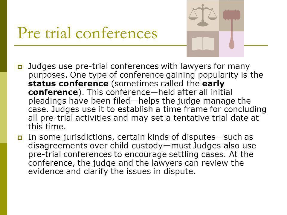 Pre trial conferences