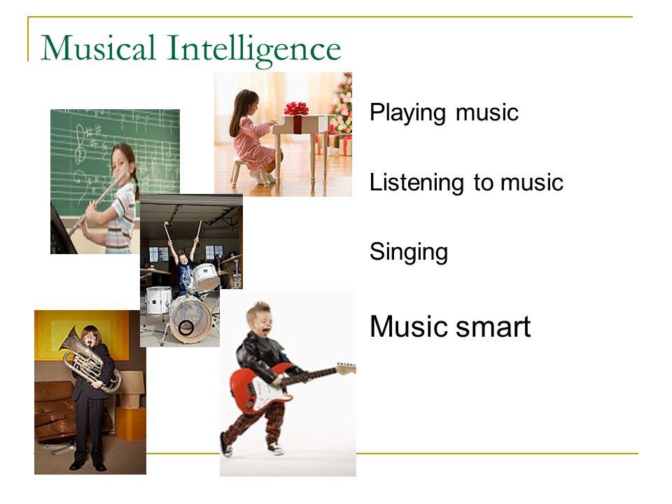 Musical Intelligence Music smart Playing music Listening to music