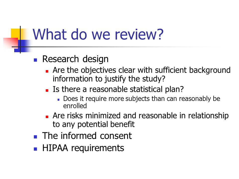 What do we review Research design The informed consent