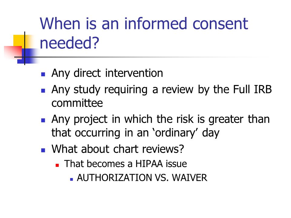 When is an informed consent needed