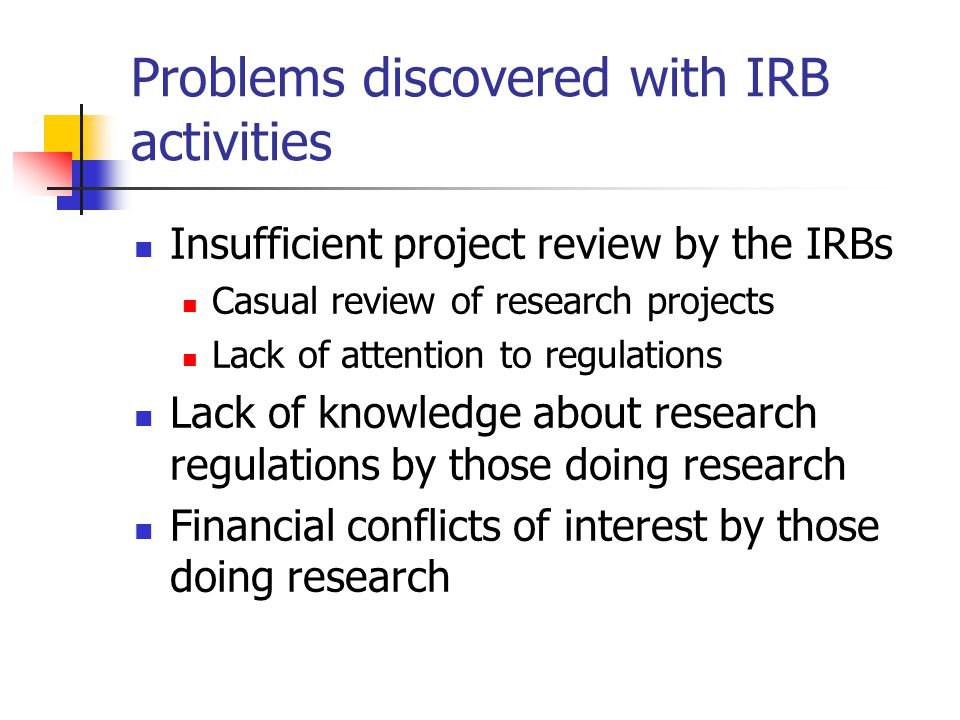 Problems discovered with IRB activities