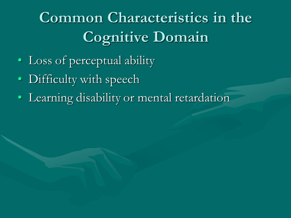 Common Characteristics in the Cognitive Domain